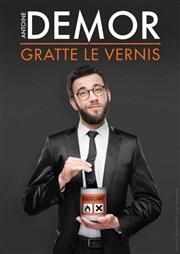 ANTOINE DEMOR GRATTE LE VERNIS  TOULON