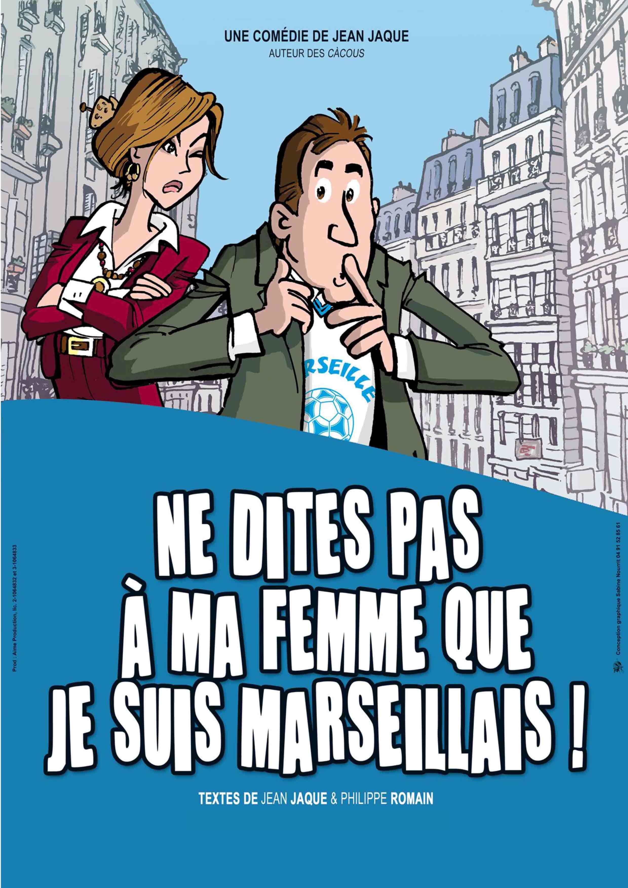 NE DITES PAS À MA FEMME... MARSEILLAIS  HYÈRES LES PALMIERS