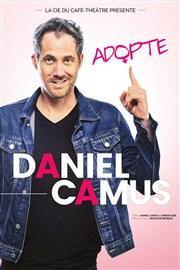 DANIEL CAMUS DANS ADOPTE TOULON