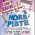 Hors piste, spectacle