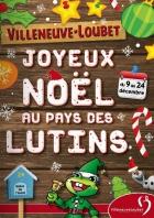 JOYEUX NOËL AU PAYS DES LUTINS À VILLENEUVE-LOUBET VILLENEUVE LOUBET